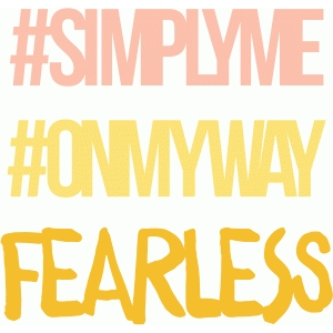 i am simply me, on my way and fearless
