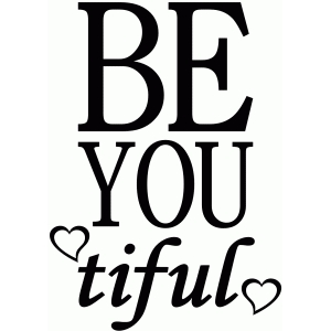 be you tiful saying