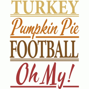 turkey pumpkin pie football oh my