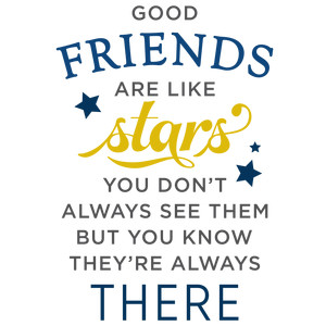 good friends like stars phrase