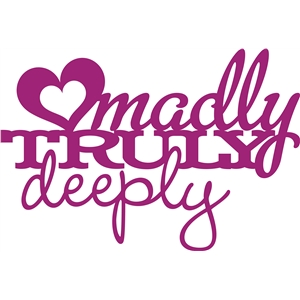 'madly, truly, deeply' phrase