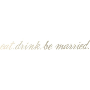 eat drink and be married phrase