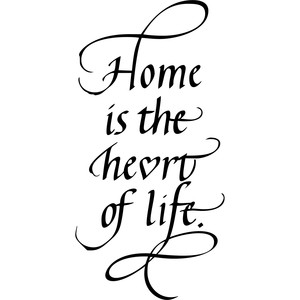 home is the heart of life