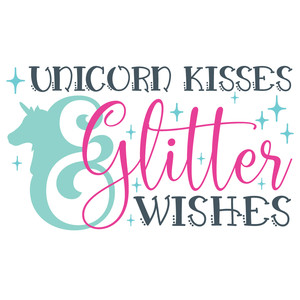 unicorn kisses & glitter wishes