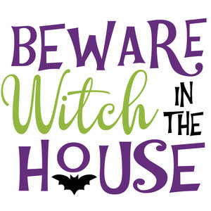 beware witch in house