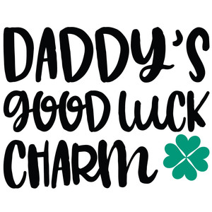 daddy's good luck charm quote
