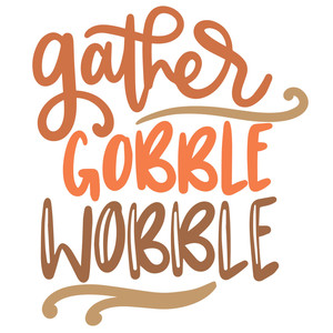 gather gobble wobble