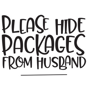 please hide packages from husband quote