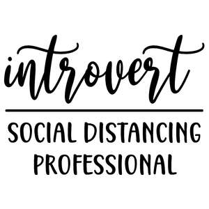 introvert social distancing professional