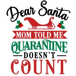 dear santa quarantine doesn't count