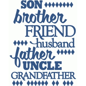 son brother friend husband father uncle - vinyl phrase