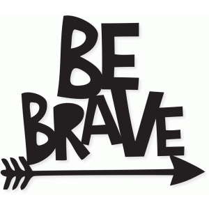 'be brave' arrow