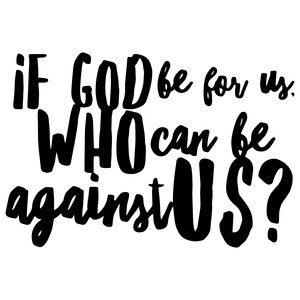 if god be for us