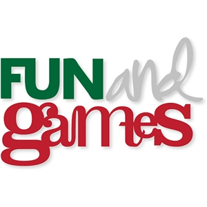 fun and games