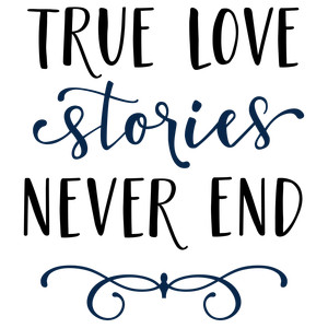 true love stories never end phrase