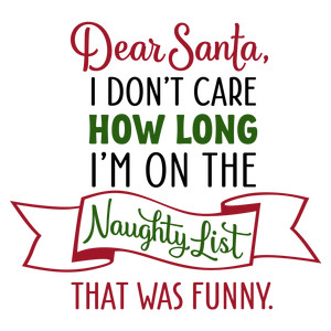 dear santa naughty list phrase