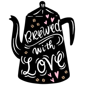 brewed with love coffee pot