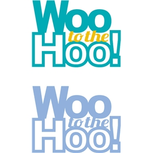 woo to the hoo phrase
