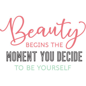 beauty begins the moment...