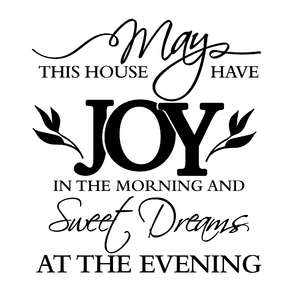 may this house has joy in the morning