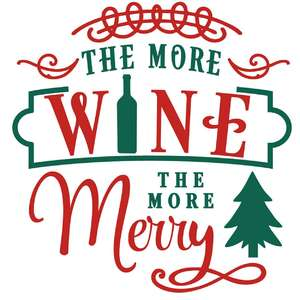 more wine more merry