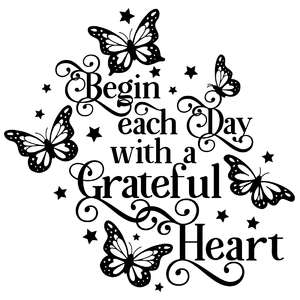 begin each day with a grateful heart butterfly quote