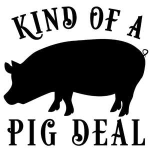 kind of a pig deal
