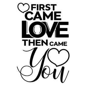 first came love then came you