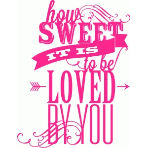 'how sweet it is to be loved by you' phrase