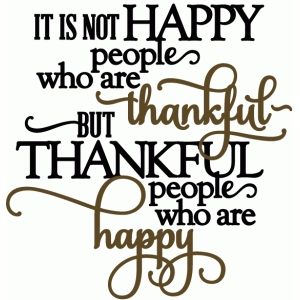 thankful people are happy - vinyl phrase