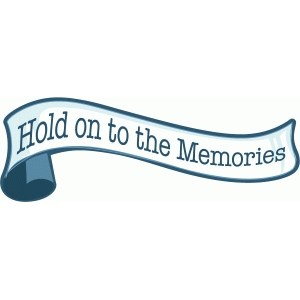 hold onto the memories