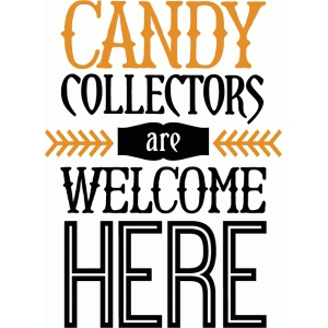 candy collectors welcome - phrase