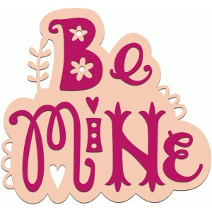 be mine word art