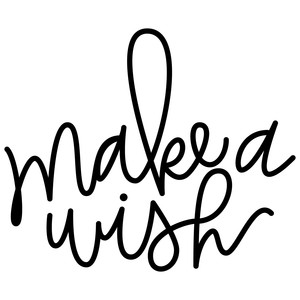 make a wish hand lettered phrase
