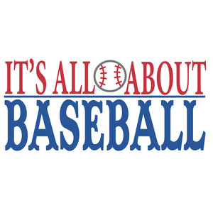 it's all about baseball