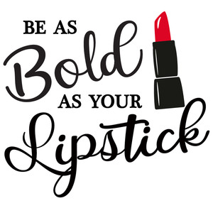 be bold as lipstick