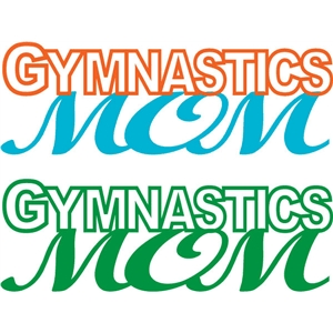 gymnastics mom phrase