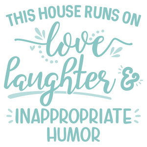 house runs on humor
