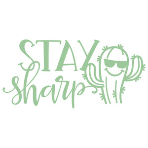 stay sharp