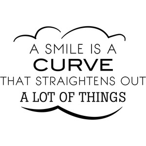 a smile is a curve that straightens