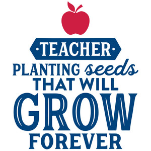 teacher planting seeds that grow forever