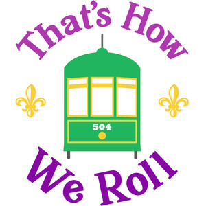 that's how we roll new orleans streetcar
