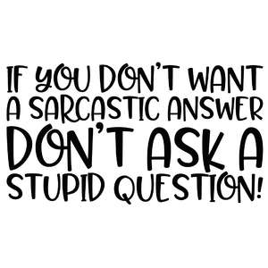 if you don't want a sarcastic answer quote