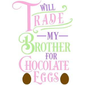 trade brother chocolate eggs