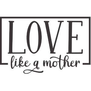 love like a mother