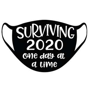 surviving 2020 one day at a time mask quote