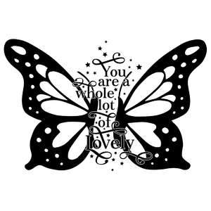 you are a whole lot of lovely butterfly quote