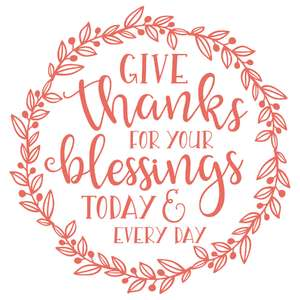 give thanks for your blessings