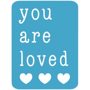 you are loved 3x4 card