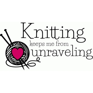 knitting unraveling quote
